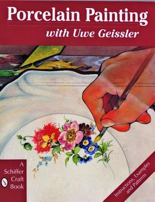 Porcelain Painting With Uwe Geissler By Geissler, Uwe